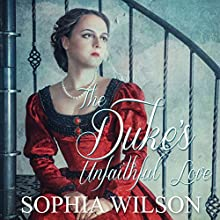 The Duke's Unfaithful Love Audiobook by Sophia Wilson Narrated by Harriet Seed