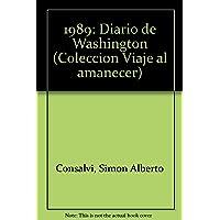 1989: Diario de Washington (Colección Viaje al amanecer) (Spanish Edition)