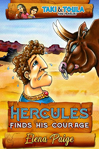Hercules Finds His Courage: early reader book for kids ages 6-8 (Taki & Toula Time Travelers 1) by [Paige, Elena]