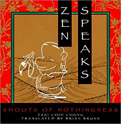 Book Zen Speaks: Shouts of Nothingness by Tsai Chih Chung (1994-04-15)