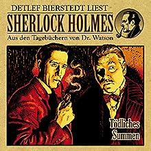 Tödliches Summen (Sherlock Holmes: Aus den Tagebüchern von Dr. Watson) Hörbuch von Detlef Bierstedt Gesprochen von: Detlef Bierstedt