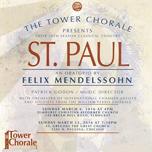 - St. Paul: An Oratorio By Felix Mendelssohn - March 6, 2016 (Live)