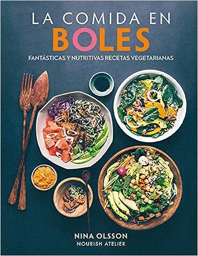 LA COMIDA EN BOLES: Fantásticas y nutritivas recetas vegetarianas COCINA: Amazon.es: OLSSON NINA, PILAR GRIFOLL ROSSELL: Libros