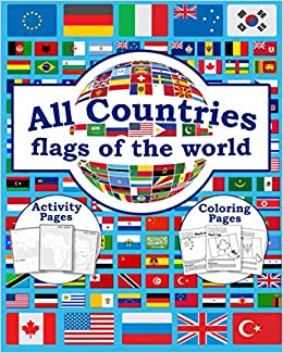 All Countries Flags Of The World Coloring Book With Color Guides To Help Useful Information For Each Flag Best Geography Gift For Kids And Adult Flags Around The