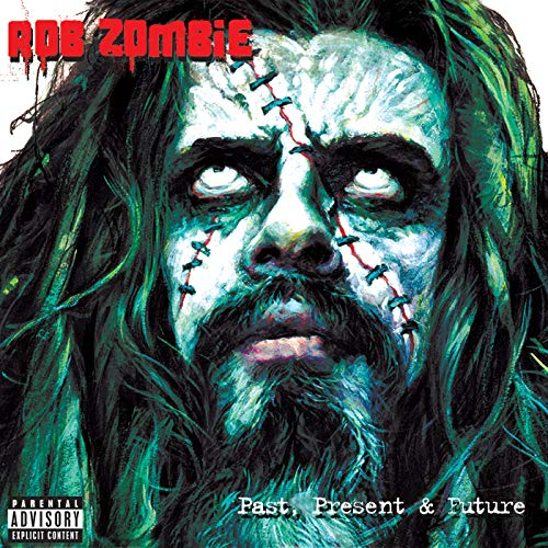 Past, Present & Future [Explicit] (Best Of White Zombie)
