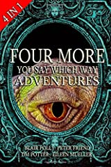 Four More You Say Which Way Adventures: Dinosaur Canyon, Deadline Delivery, Dragons Realm, Creepy House Paperback