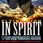 Flying High in Spirit | Mikey Morgan,Roberta Grimes
