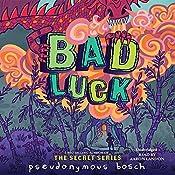 Bad Luck | Pseudonymous Bosch