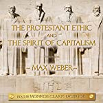 The Protestant Ethic and the Spirit of Capitalism | Max Weber