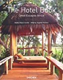 The Hotel Book: Africa: Great Escapes