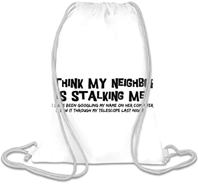 40475fdde6 My neighbour is stalking me Custom Printed Drawstring Sack | 100% Soft  Polyester| 5