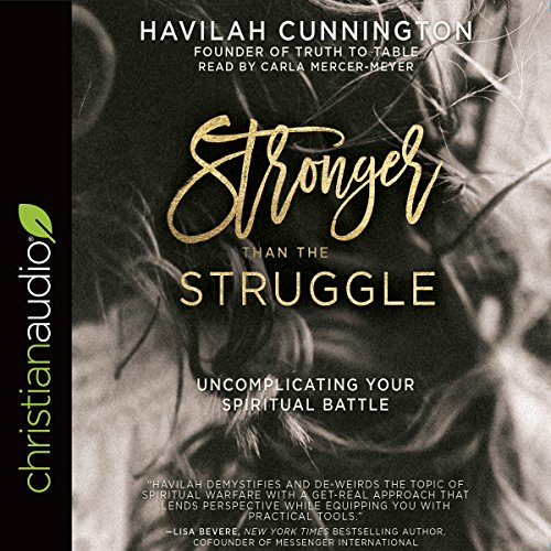 Stronger than the Struggle: Uncomplicating Your Spiritual Battle Audiobook [Free Download by Trial] thumbnail