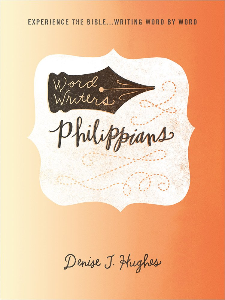Word Writers®: Philippians: Experience the Bible . . . Writing Word by Word