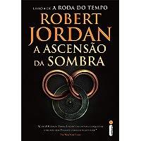 A Ascensão da Sombra - Livro 4. Coleção A Roda do Tempo: (Série A roda do tempo vol. 4)