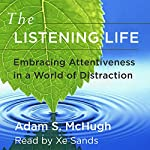 The Listening Life: Embracing Attentiveness in a World of Distraction | Adam McHugh
