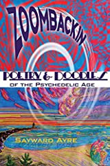 ZOOMBACKIN: Poetry & Doodles of the Psychedelic Age by Sayward Ayre (2015-01-05) Paperback