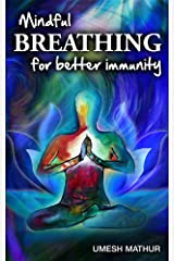 Mindful Breathing for Better Immunity Kindle Edition