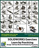3d solidworks software - SOLIDWORKS Exercises - Learn by Practicing: Learn to Design 3D Models by Practicing with these 100 Real-World Mechanical Exercises! (2 Edition)