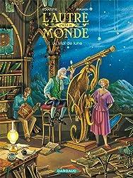 Autre Monde (L') - Cycle 2 - tome 1 - Le Mal de Lune Cycle 2 (1/2)