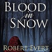 Blood in Snow | Robert Evert