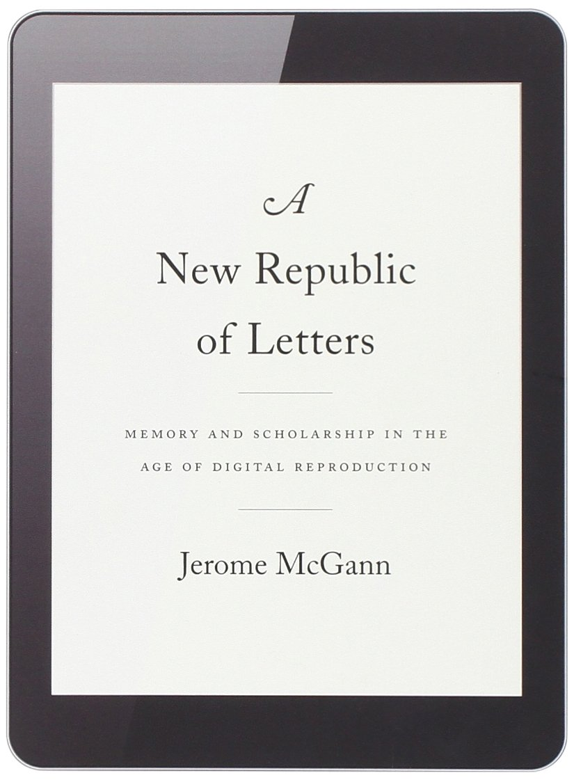 A New Republic of Letters: Memory and Scholarship in the Age of Digital Reproduction pdf epub