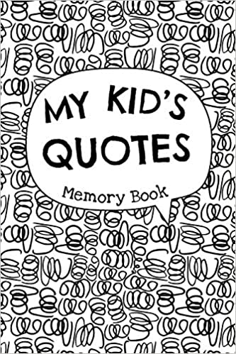 My Kids Quotes Memory Book Cute Keepsake Journal To Preserve All