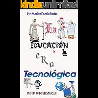 La Educación en la Era Tecnológica (Un Futuro Diferente nº 142)