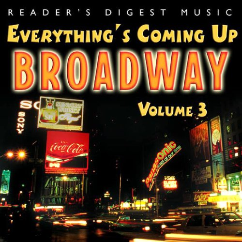 Everything's Coming Up Broadway: Best-Loved Musicals Vol. 3