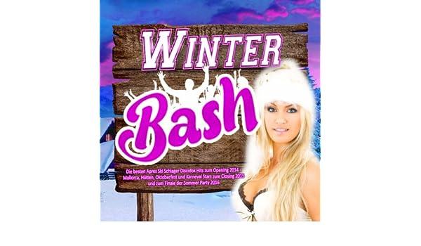 Winter Bash - Die besten Après Ski Schlager Discofox Hits zum Opening 2014 - (Mallorca, Hütten, Oktoberfest und Karneval Stars zum Closing 2015 und zum ...