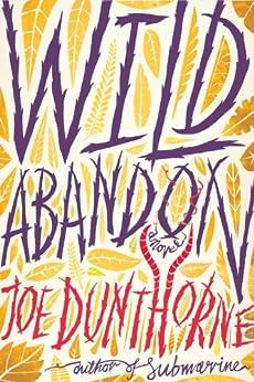 Wild Abandon: A Novel by [Dunthorne, Joe]
