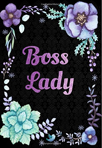 Boss Lady: Calendar Schedule Organizer, Weekly Monthly Planner 2018: 2018 Planner with Inspirational Quotes, Planner 2018 Academic Year, 2018 Monthly Weekly Planner, Organizer 2018 pdf