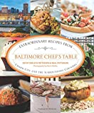 Baltimore Chef s Table: Extraordinary Recipes From Charm City And The Surrounding Counties