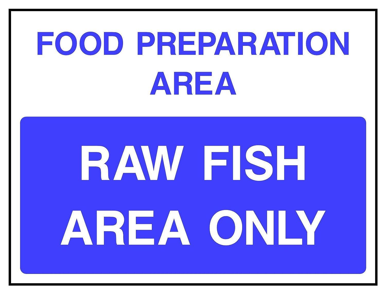 Cartello con scritta Raw Fish Area Only HSE Health Safety FOO62, 30 cm x 40 cm PVC PVC