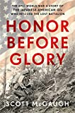 Image of Honor Before Glory: The Epic World War II Story of the Japanese American GIs Who Rescued the Lost Battalion
