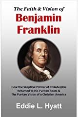 The Faith & Vision of Benjamin Franklin Perfect Paperback