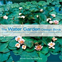 The Water Garden Design Book