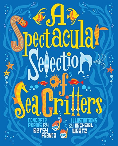 A Spectacular Selection of Sea Critters: Concrete Poems (Millbrook Picture Books)