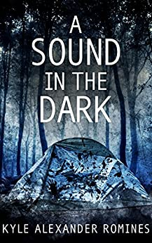 A Sound In The Dark by [Romines , Kyle Alexander]