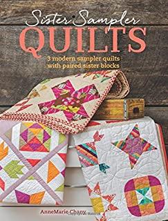 Book Cover: Sister Sampler Quilts: 3 Modern Sampler Quilts with Paired Sister Blocks