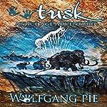Tusk | Wolfgang Pie
