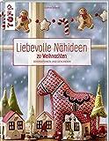 Liebevolle Nähideen zu Weihnachten: Dekorationen und Geschenke. Mit Schnittmusterbogen