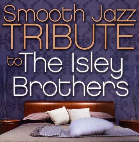 Smooth Jazz Tribute to the Isley Brothers by Between The Sheets