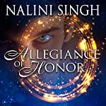 Allegiance of Honor: Psy/Changeling, Book 15 | Nalini Singh