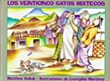 Los Veinticinco Gatos Mixtecos, Matthew Gollub, 1889910007