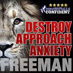 Destroy Approach Anxiety