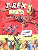 T. Rex at Swan Lake, Lisa Carrier and Lenore Hart, 0525471774