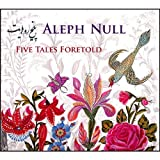 Five Tales Foretold by Aleph Null