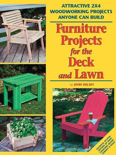 Furniture Projects for the Deck & Lawn: Attractive 2X4 Woodworking Projects Anyone Can Build (2x4 Projects Anyone Can Build series) by Skills Institute Press (2004-04-01) ()