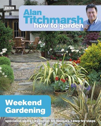 Alan Titchmarsh How to Garden: Weekend Gardening