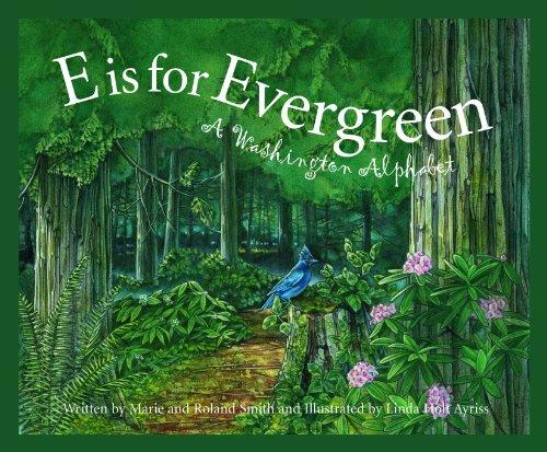 E is for Evergreen: A Washington State Alphabet